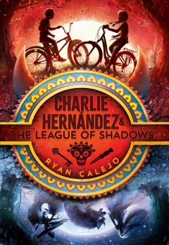 Charlie Hernández & the League of Shadows