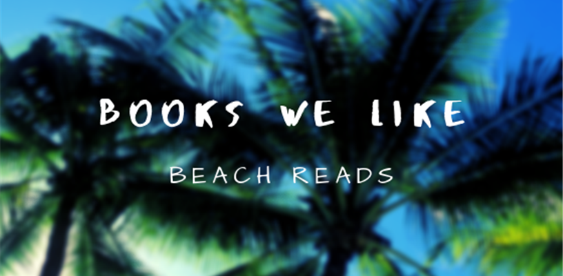 Books We Like - Beach Reads