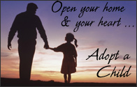 Open Your Home and Your Heart . . . Adopt a Child